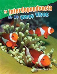 La Interdependencia de Los Seres Vivos (Interdependence of Living Things) (Spanish Version) (Grade 2)