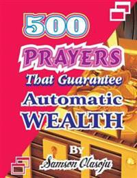 500 Prayers That Guarantee Automatic Wealth
