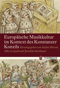 Europaische Musikkultur Im Kontext Des Konstanzer Konzils