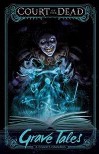 Court of the Dead: Grave Tales: A Comics Omnibus