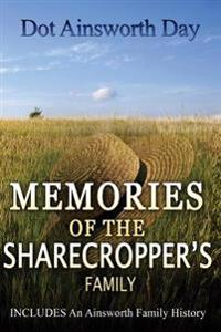 Memories of the Sharecropper's Family: Includes an Ainsworth History
