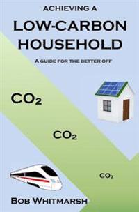 Achieving a Low-Carbon Household: A Guide for the Better Off