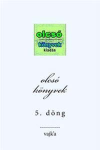 Olcso Konyvek 5: Dong
