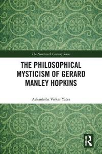 The Philosophical Mysticism of Gerard Manley Hopkins