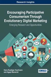 Encouraging Participative Consumerism Through Evolutionary Digital Marketing