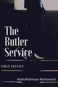 The Butler Service: Part One: First Contact