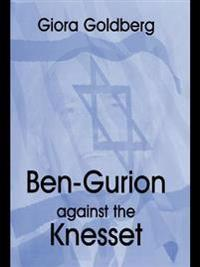 Ben-Gurion Against the Knesset