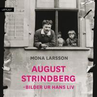 August Strindberg - Bilder ur hans liv