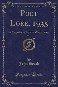 Poet Lore, 1935, Vol. 42