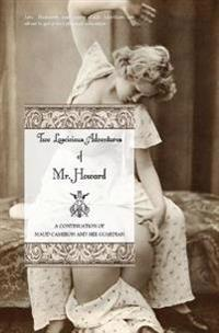 Two Lascivious Adventures of Mr. Howard: A Continuation of Maud Cameron and Her Guardian