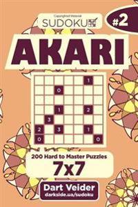 Sudoku Akari - 200 Hard to Master Puzzles 7x7 (Volume 2)