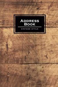 Address Book Vintage Style: Old Vintage Wood Address Book for Contacts, Addresses, Phone Numbers, Email - Organizer Journal Notebook
