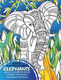 Elephants Adult Coloring Book - A Stress Relieving Coloring Journey