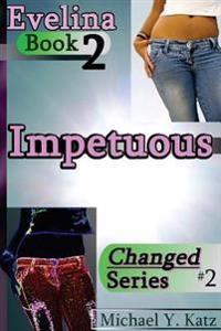 Impetuous - Evelina (Book 2)
