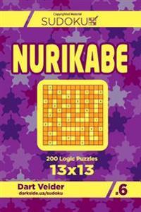 Sudoku Nurikabe - 200 Logic Puzzles 13x13 (Volume 6)