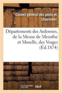 Departements Des Ardennes, de la Meuse de Meurthe Et Moselle, Des Vosges Et de la Haute-Saone