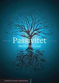 Passivitet - Maria Vea Lund | Inprintwriters.org