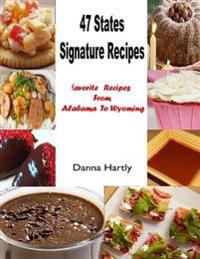 Top 47 States Signature Recipes:Favorite Recipes from Alabama to Wyoming
