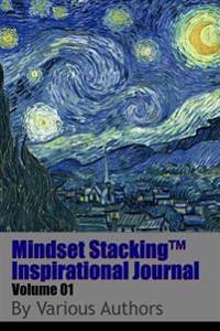 Mindset Stackingtm Inspirational Journal Volume01