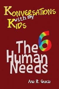 Konversations with My Kids: The 6 Human Needs