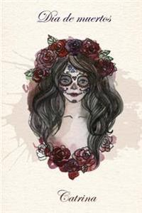 Catrina: Blank Pages Sketchbook 6 X 9 Notebook for Sketching and Writing