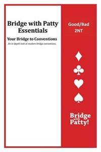 Good/Bad 2nt: Bridge with Patty Essentials: Good/Bad 2nt
