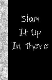 Slam It Up in There: Lined Journal, 108 Pages