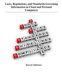 Laws, Regulations, and Standards Governing Information in Cloud and Personal Computers: Laws, Regulations, Guidance, Standards and Funding Priorities