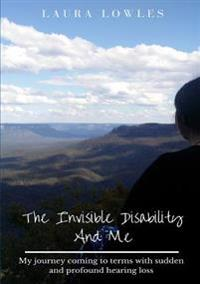 The Invisible Disability and Me