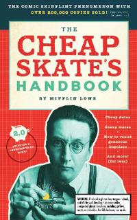 Cheapskate's Handbook: A Guide To The Subtleties, Intricacies, And Pleasures Of Being A Tightwad