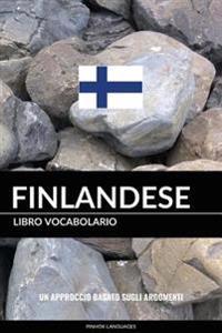 Libro Vocabolario Finlandese: Un Approccio Basato Sugli Argomenti