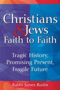 Christians & Jews - Faith to Faith