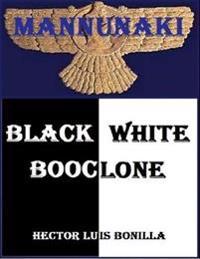 Mannunaki: Black White Booclone