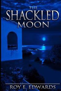 The Shackled Moon