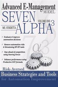 7 Alpha3 Automation Management Model: Risk-Aversed Business Stategies and Tools for Automation Improvement