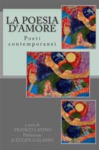 La Poesia D'Amore: Poeti Contemporanei
