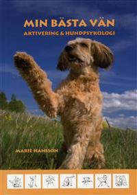 Min bästa vän : aktivering & hundpsykologi
