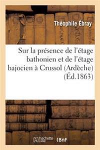 Sur La Presence de L'Etage Bathonien Et de L'Etage Bajocien a Crussol Ardeche
