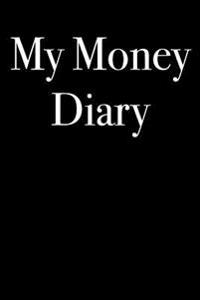 My Money Diary: Blank Lined Journal