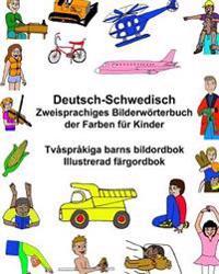Deutsch-Schwedisch Zweisprachiges Bilderworterbuch Der Farben Fur Kinder Tvasprakiga Barns Bildordbok Illustrerad Fargordbok