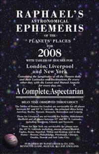 Raphael's Astronomical Ephemeris of the Panets' Places for 2008