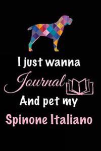I Just Wanna Journal and Pet My Spinone Italiano: Dog Novels, 6 X 9, 108 Lined Pages (Diary, Notebook, Journal)