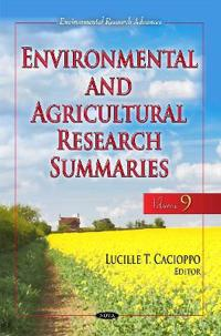 Environmental and Agricultural Research Summaries With Biographical Sketches