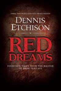 Red Dreams: The Definitive Edition