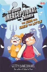 League of Unexceptional Children: The Kids Who Knew Too Little