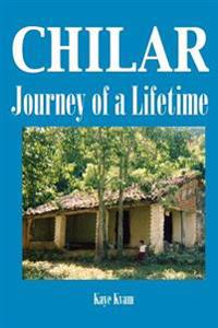 Chilar: Journey of a Lifetime
