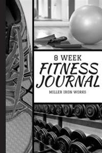 8 Week Fitness Journal