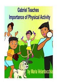 Gabriel Teaches Importance of Physical Activity