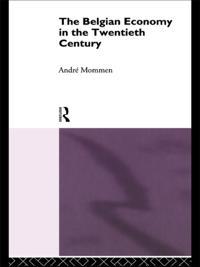Belgian Economy in the Twentieth Century