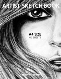 Artist Sketch Book: A4 Artist Sketch Pad, 100 Paper Sheets